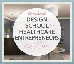 Learn Interior Design Basics Interior Design For The Healthcare Entrepreneur