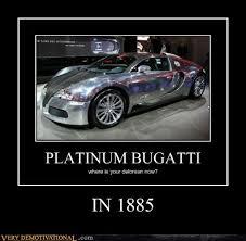 Bugatti Meme - very demotivational bugatti very demotivational posters start