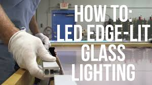 Install Led Light Strip by How To Install Led Edge Glass Lighting Youtube