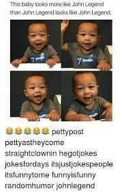 John Legend Meme - this baby looks more like john legend than john legend looks like