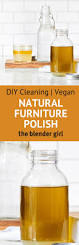 Homemade Wood Polish Cleaner 1 by Homemade Wood Cleaner Homemade Furniture Polish The Blender