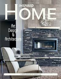 Home Designer And Architect March 2016 by Inspired Home Magazine March April 2016 By Inspired Home
