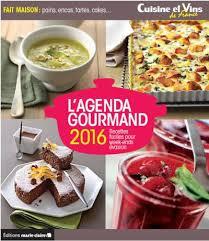 cuisine et vins de recette agenda 2016 cuisine et vins de broché reynier