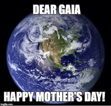 mothers earth mothers day imgflip
