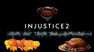 injustice 2 multiverse event the last thanksgiving with