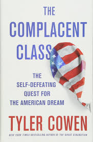 the complacent class the self defeating quest for the american