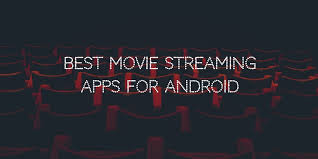 best movie streaming apps for android top 10 techavy