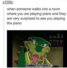 Piano Meme - i think they were surprised to see him playing the piano meme by