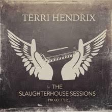 I Will Play My Game Beneath The Spin Light Lyrics The Slaughterhouse Sessions Terri Hendrix Human