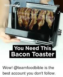 Bacon Toaster 25 Best Memes About Toaster Toaster Memes