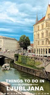 things to do in ljubljana slovenia capital city slovenia and city