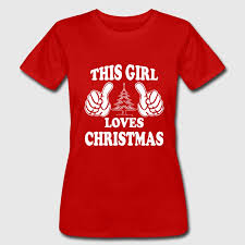 christmas shirts this girl christmas t shirt spreadshirt