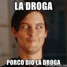Meme Droga - la droga porco dio la droga peter parker emo meme generator
