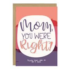 mothers day card mom you were right funny mother u0027s day card