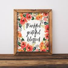 good quotes thanksgiving fall printable art thankful grateful blessed fall art floral