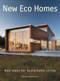 Best Modern Eco Green House Design Images On Pinterest - Eco friendly homes designs