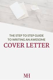 Steps To Write Resume Best 25 Writing A Cover Letter Ideas On Pinterest Cover Letter
