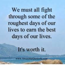 Days Of Our Lives Meme - we must all fight through some of the roughest days of our lives to