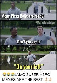 Pizza Rolls Meme - mom pizza rolls are ready marvelousjokes don t you say it meme on