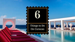 6 things to do in curacao
