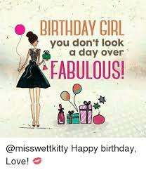 Happy Birthday Love Meme - birthday gial a day over fabulous happy birthday love meme on