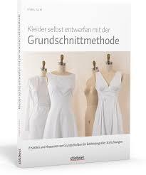 kleidung selber designen nähen stiebner verlag