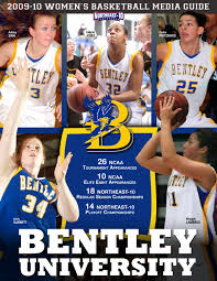 bentley university 2009 10 bentley university women u0027s basketball media guide by