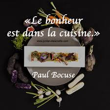jeu de mot cuisine le bonheur est dans la cuisine paul bocuse citations cuisine