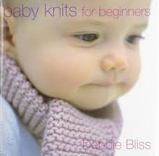 baby knits for beginners debbie bliss 9781570762482 amazon com