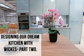 designing our kitchen with wickes part two youtube
