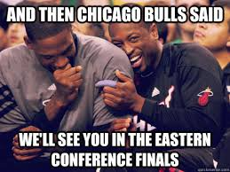 Chicago Bulls Memes - and then chicago bulls said we ll see you in the eastern conference
