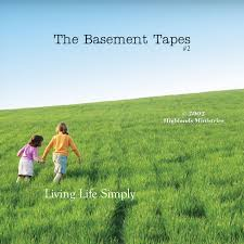 basement tape 2 living life simply highlands ministries online