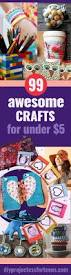 99 awesome crafts you can make for less than 5 fun