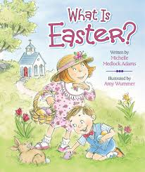 what is easter michelle medlock adams amy wummer 9780824918781