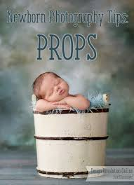 Newborn Props Newborn Props Newborn Photography Tips