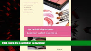 liberty book how to start a home based makeup artist business