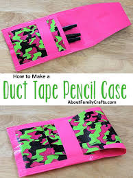 how to make a duct tape pencil case about family crafts all