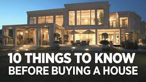 things you need for house 10 things you need to know about buying a house