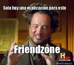 Friendzone Meme - meme creator solo hay una explicación para esto friendzone meme