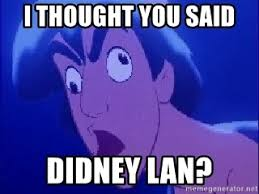 Didney Worl Meme - i thought you said didney lan another didney worl aladdin meme