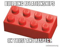 Building Memes - building relationships on trust and respect lego meme make a meme