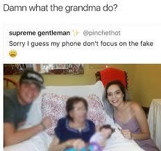 damn grandma fake af meme by alexerweee memedroid