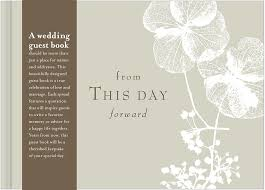wedding quotes guestbook from this day forward wedding guest book dan zadra