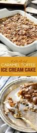 caramel toffee ice cream cake carlsbad cravings