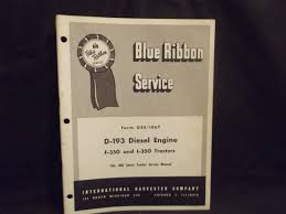 ih blue ribbon service manual gss 1067 d 193 diesel engine 350