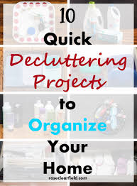 organize your home 10 quick decluttering projects to organize your home u2022 rose clearfield