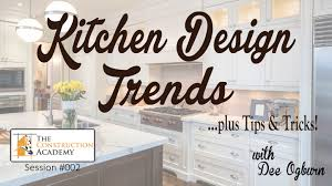interior design tips and tricks tca 002 kitchen design trends tips and tricks with dee ogburn