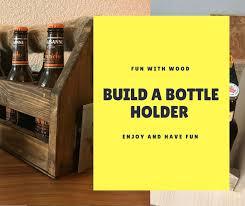 build a bottle holder with wood 8 steps