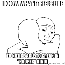 I Know That Feel Bro Meme - i know what it feels like to not be able to speak in proper
