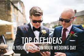wedding gift for groom the best wedding gift ideas for grooms and your fiancé